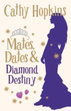 Mates, Dates and Diamond Destiny (ebook)