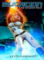 MUTATION: A KID SENSATION NOVEL (KID SENSATION #2)