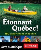 Etonnant Québec! 150 expériences insolites (ebook)