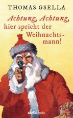 Achtung, Achtung, hier spricht der Weihnachtsmann! (ebook)