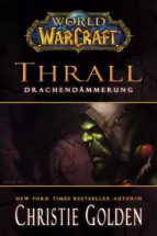 World of Warcraft: Thrall - Drachendämmerung (ebook)
