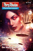 Planetenroman 61 + 62: Das rote Leuchten / Der Waffenhändler (ebook)