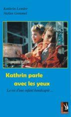Kathrin parle avec les yeux - La vie d'un infant handicapée (ebook)