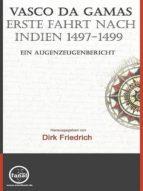 Vasco da Gamas erste Fahrt nach Indien 1497-1499 (ebook)
