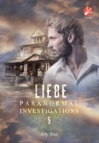 Paranormal Investigations 5: Liebe (ebook)