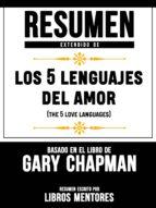 RESUMEN EXTENDIDO DE LOS 5 LENGUAJES DEL AMOR (THE 5 LOVE LANGUAGES) ? BASADO EN EL LIBRO DE GARY CHAPMAN