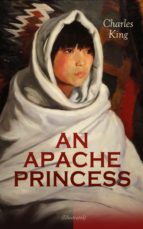 AN APACHE PRINCESS (Illustrated) (ebook)