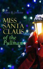 Miss Santa Claus of the Pullman (ebook)