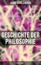 Geschichte der Philosophie (Gesamtausgabe in 3 Bänden) (ebook)