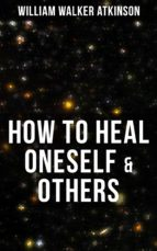 HOW TO HEAL ONESELF & OTHERS (ebook)