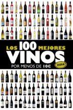 Los 100 mejores vinos por menos de 10 euros, 2014 (ebook)