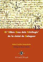 """El """"Llibre Gros dels Privilegis"""" de la ciutat de Balaguer. (ebook)"""