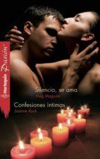 SILENCIO, SE AMA - CONFESIONES ÍNTIMAS