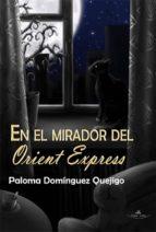 EN EL MIRADOR DEL ORIENT EXPRESS