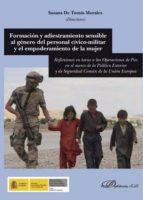 Formación y adiestramiento sensible al género del personal cívico-militar y el empoderamiento de la mujer