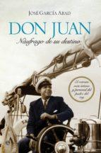DON JUAN, NÁUFRAGO DE SU DESTINO