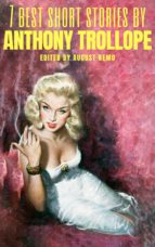 7 best short stories by Anthony Trollope (ebook)