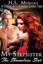 My Stepsister, The Shameless Slut: A Taboo & Forbidden Erotic Tale (ebook)