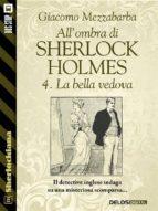 All'ombra di Sherlock Holmes - 4. La bella vedova (ebook)