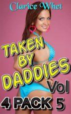 Taken By Daddies - 4-Pack Vol 5 incest taboo bareback creampie impregnation pregnancy breeding daddy daughter daddy daughter erotica father daughter father daughter erotica family sex first time sex (ebook)