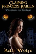 Claiming Princess Kailen (Princesses in Bondage) (ebook)