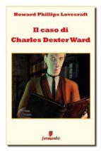 Il caso di Charles Dexter Ward (ebook)