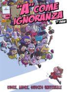 A come ignoranza 14. Cuore, amore, giudizio universale (ebook)