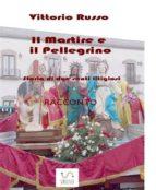 Il Martire e il Pellegrino - Storia di due santi litigiosi (ebook)