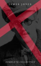 James Joyce: The Complete Collection (Century Book) (ebook)