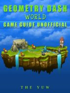 Geometry Dash World Game Guide Unofficial (ebook)