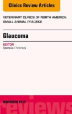 Glaucoma, An Issue of Veterinary Clinics of North America: Small Animal Practice 45-6, E-Book (eBook)