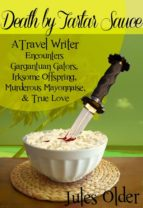 Death by Tartar Sauce: A Travel Writer Encounters (ebook)