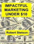 IMPACTFUL MARKETING UNDER $10