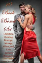 10 Book Boxed Set (Adultery, Cheating, Revenge, Menage, Ghost, and Love Inspired Romance) (ebook)