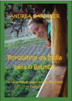 Porquinho Da Índia Para O Brunch       A Minha Vida Enquanto Médica Missionária No Equador (ebook)