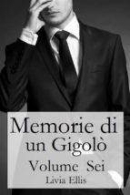 Memorie Di Un Gigolò - Volume  Sei (ebook)