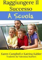 Raggiungere Il Successo A Scuola (ebook)