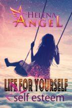 Life for Yourself: Self Esteem (ebook)