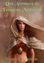 Une Aventure De Fantaisie Médiévale (ebook)