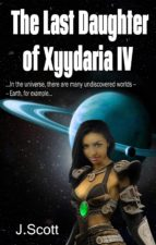 THE LAST DAUGHTER OF XYYDARIA IV
