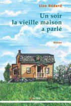 Un soir la vieille maison a parlé (ebook)