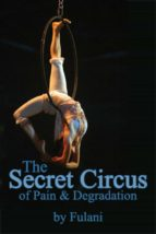 The Secret Circus of Pain and Degradation (ebook)