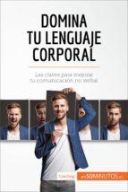 Domina tu lenguaje corporal (ebook)