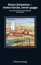 Simon Schweitzer - immer horche, immer gugge (ebook)