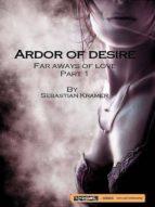 ARDOR OF DESIRE