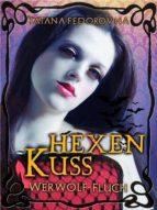 HEXEN KUSS. WERWOLF-FLUCH: VAMPIRE LIEBE LEIDENSCHAFT