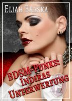 BDSM-Punks: Indiras Unterwerfung (ebook)