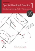 Special Handball Practice 1 - Step-by-step training of a 3-2-1 defense system (ebook)