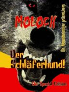 MOLOCH - DER SCHLÄFERHUND!