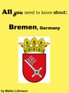 All you need to know about: Bremen, Germany (ebook)